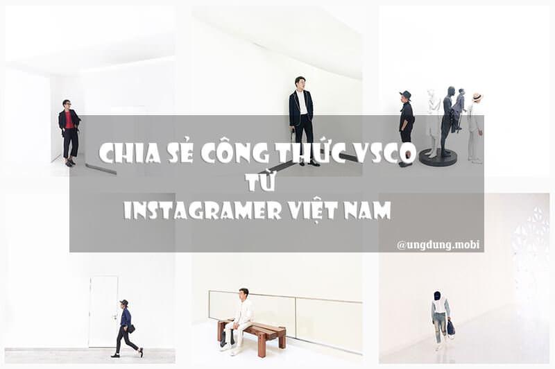 Chia sẻ công thức chỉnh màu VSCO từ những hot Instagramer - Ứng dụng